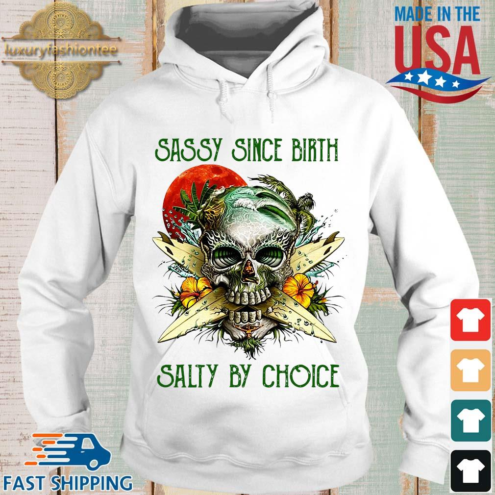 Weed Skull sassy since birth salty by choice sunset s Hoodie trang
