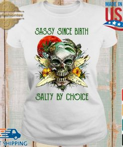 Weed Skull sassy since birth salty by choice sunset s Ladies trang