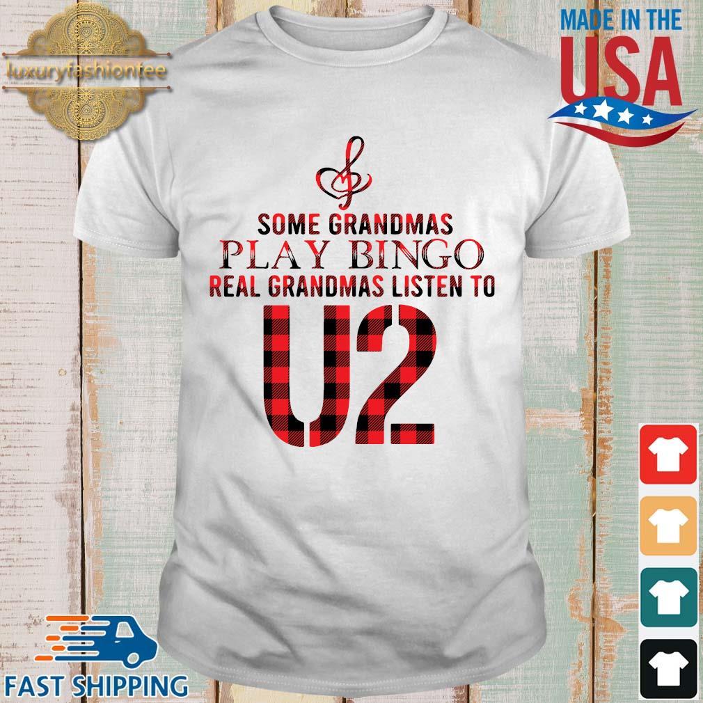 Some grandmas play bingo real grandmas listen to U2 shirt