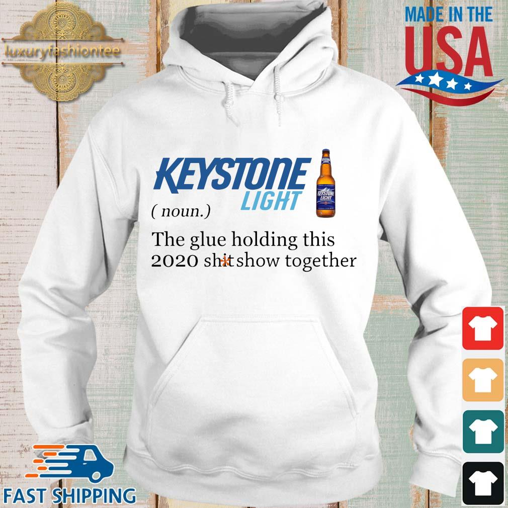 Keystone Light the glue holding this 2020 shitshow together s Hoodie trang