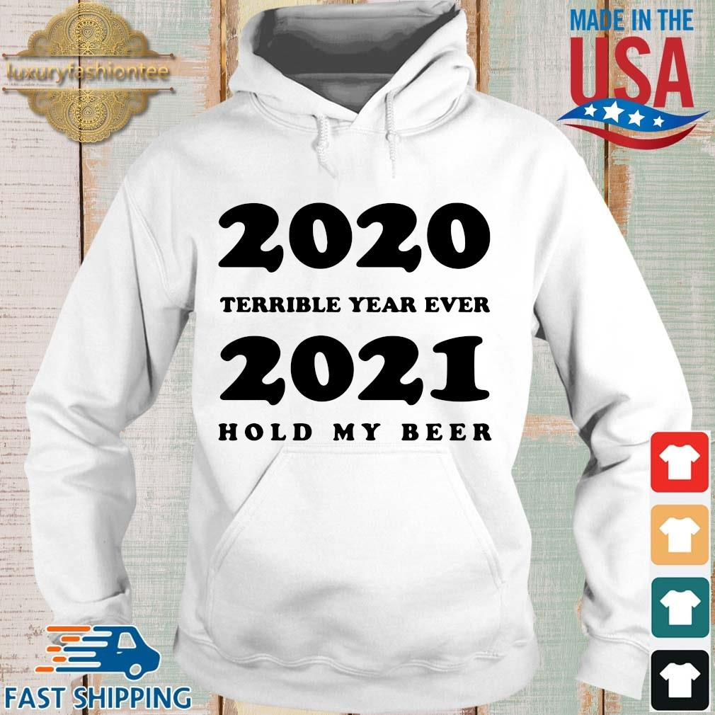 2020 terrible year ever 2021 hold my beer s Hoodie trang