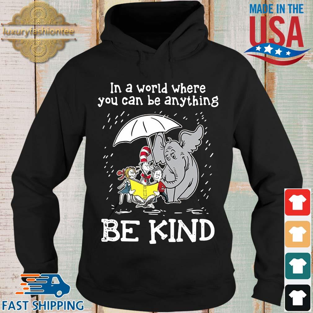 Horton Hears a Who Dr Seuss in a world where you can be anything be kind s Hoodie den