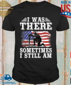 I was there something I still am American flag shirt
