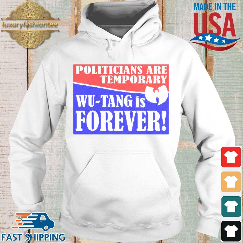 Politicians are temporary Wu-tang is forever s Hoodie trang