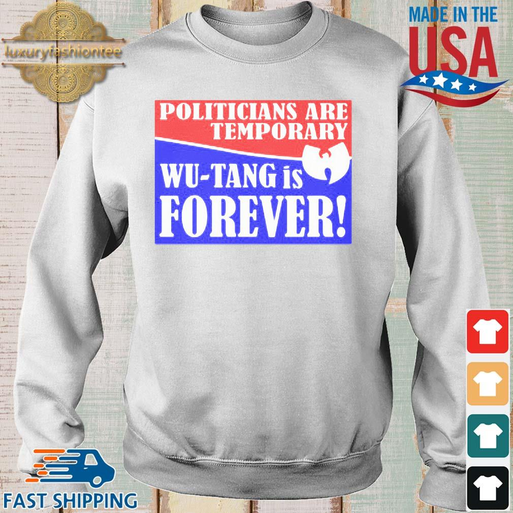Politicians are temporary Wu-tang is forever s Sweater trang