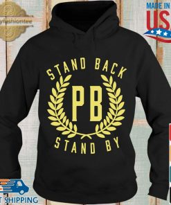 Proud Boys Stand Back Stand By Shirt Hoodie den