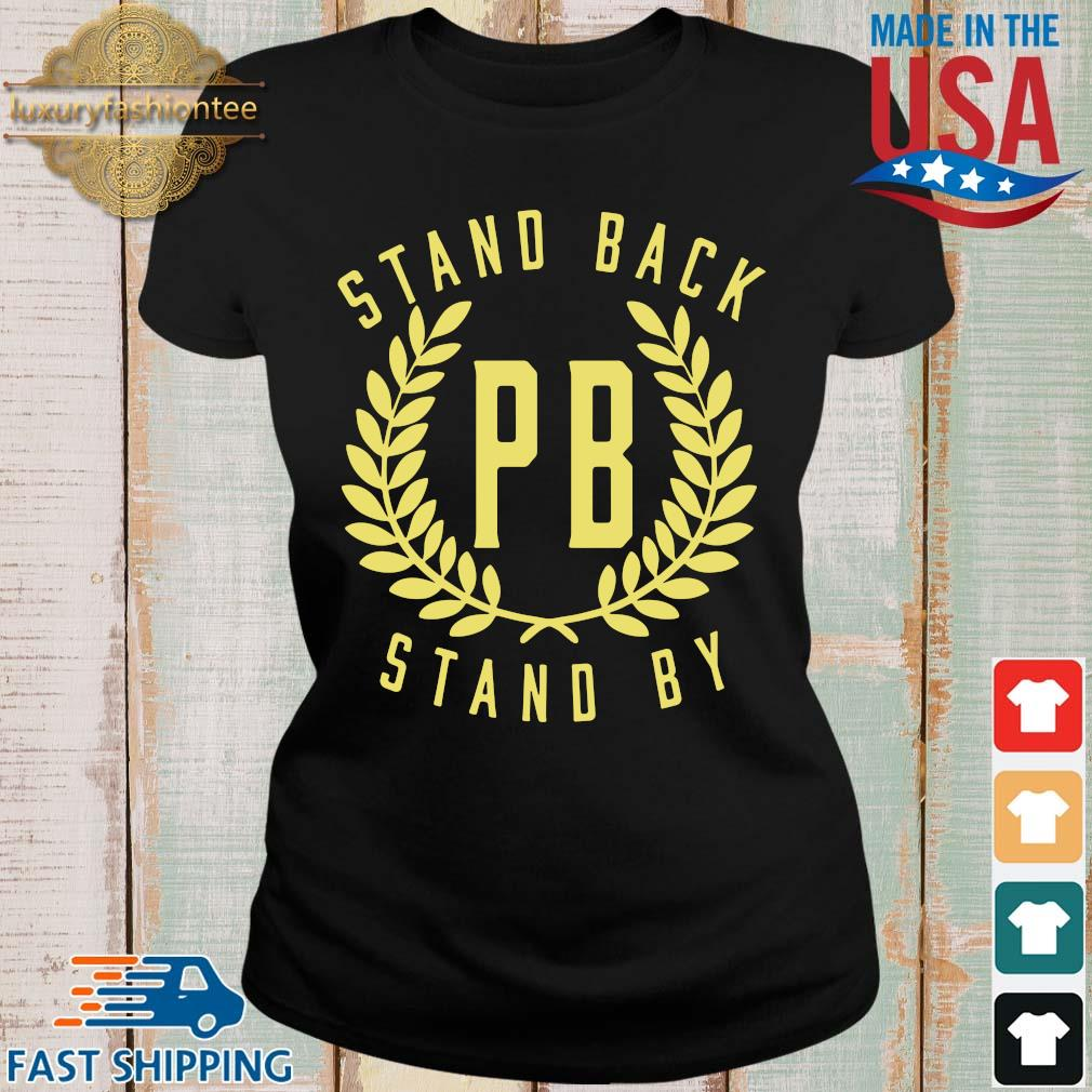 Proud Boys Stand Back Stand By Shirt Ladies den