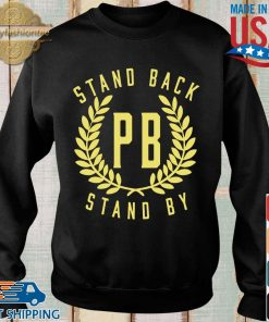 Proud Boys Stand Back Stand By Shirt Sweater den
