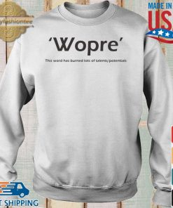 Wopre this word has burned lots of talents potentials s Sweater trang