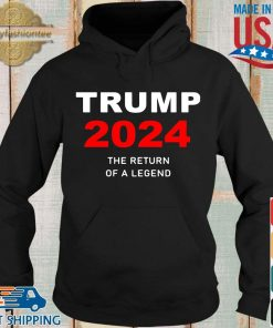Donald Trump 2024 the return of a legend s Hoodie