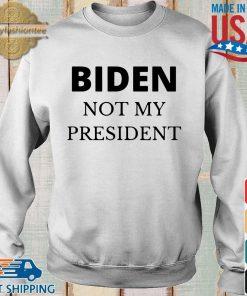 Joe Biden not my president shirt