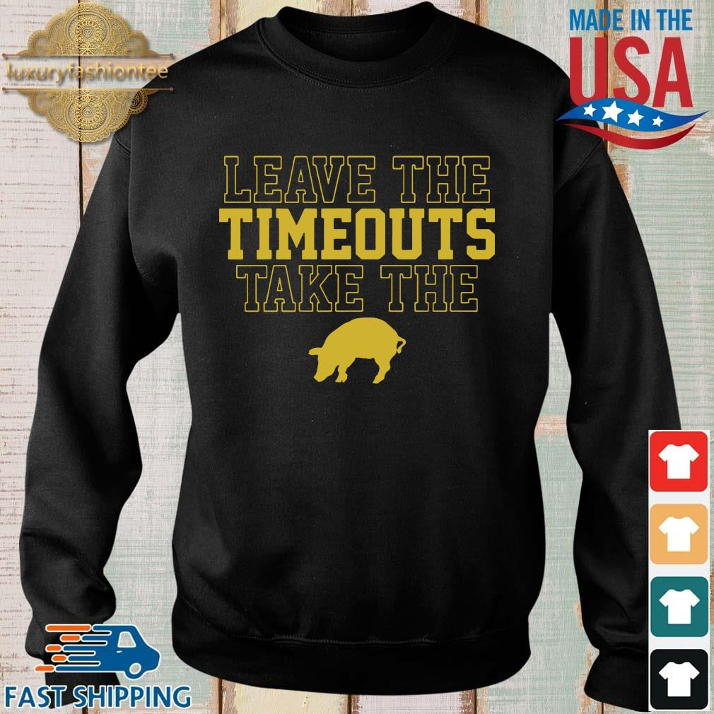 Leave the timeouts take the pig shirt