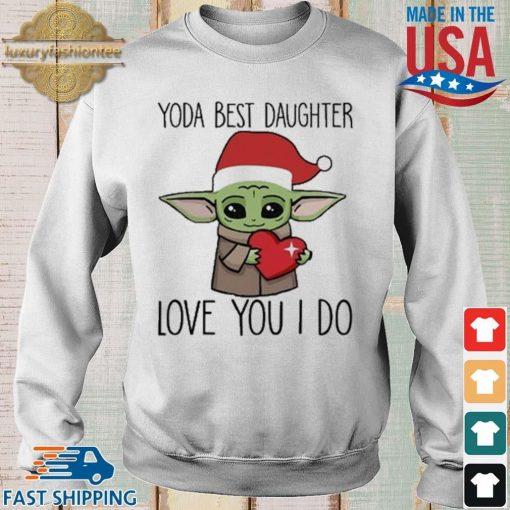 Santa Baby Yoda hug heart best daughter love you I do Christmas sweater