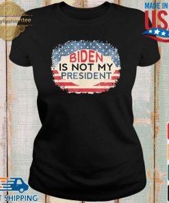 Biden Is Not My President Joe Biden Won Anti Biden Shirt Ladies