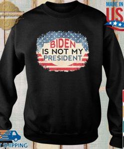 Biden Is Not My President Joe Biden Won Anti Biden Shirt