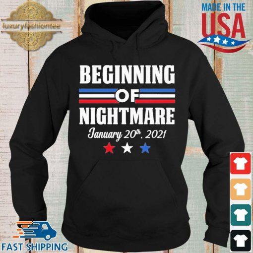 Biden Not My President Beginning Of Nightmare Inauguration 2021 Shirt Hoodie