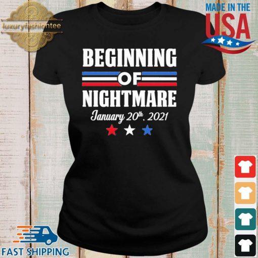 Biden Not My President Beginning Of Nightmare Inauguration 2021 Shirt Ladies