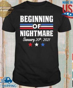 Biden Not My President Beginning Of Nightmare Inauguration 2021 Shirt shirt