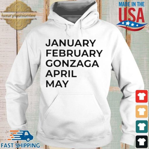 January february gonzaga april may s Hoodie trang