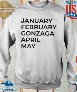 January february gonzaga april may shirt