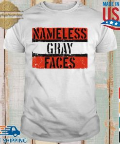 Nameless Gray Faces Shirt shirt trang